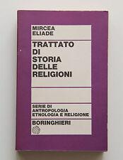 Mircea Eliade TRATTATO DI STORIA DELLE RELIGIONI 1972 Antropologia Boringhieri