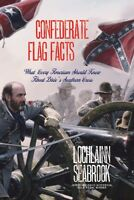CONFEDERATE FLAG FACTS - By Colonel Lochlainn Seabrook (paperback)
