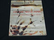 CERAMIC ART OF JAPAN ONE HUNDRED MASTERPIECES FROM JAPANESE COLLECTION 1972