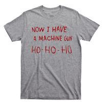 Now I Have A Machine Gun T Shirt Die Hard Ho Bruce Willis John McClane Movie Tee