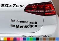 Bremse für Menschen 20x7cm Herz für Tiere Text Mann Frau Auto Sticker Spruch GTI