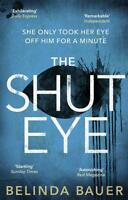 The Shut Eye by Bauer, Belinda, NEW Book, FREE & FAST Delivery, (Paperback)