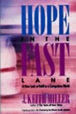 Hope in the Fast Lane: A New Look at Faith in a Compulsive World by Miller, J.