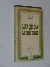 L'anguille et le brochet par Néret 1944 (moulinet  ancien, canne bambou)