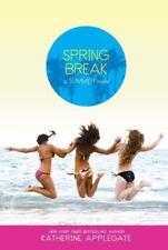 Spring Break by Katherine Applegate (2010, Paperback)