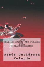 1,000 English Idioms and Phrases para hispanohablantes