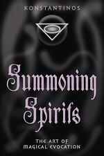 Summoning Spirits: The Art of Magical Evocation (Paperback or Softback)