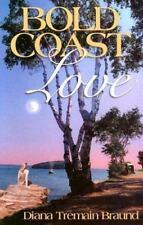 Bold Coast Love Braund, Diana Tremain Paperback
