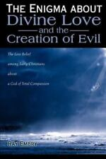 The Enigma about Divine Love and the Creation of Evil: The Lost Belief Among Ear