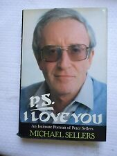 P.S. I LOVE YOU BY MICHAEL SELLERS AN INTIMATE PORTRAIT PETER SELLERS 1ST PRINT