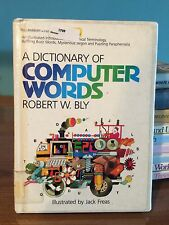 A Dictionary Of Computer Words - Robert W. Bly - Hardcover Library Copy