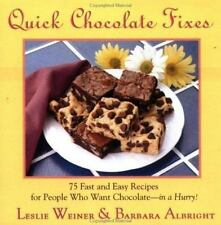 Quick Chocolate Fixes: 75 Fast & Easy Recipes For People Who Want Chocolate