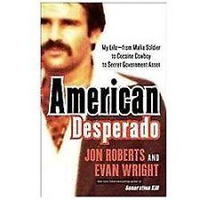 American Desperado: My Life--From Mafia Soldier to Cocaine Cowboy to Secret Gove