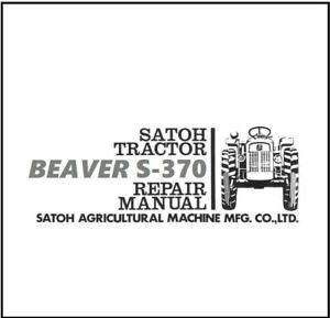 SATOH TRACTOR BEAVER S-370 S-370D TECHNICAL WORKSHOP REPAIR MANUAL