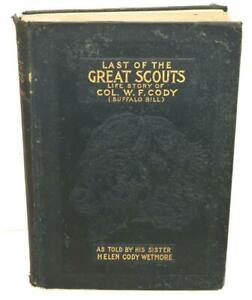ANTIQUE 1899 LAST OF THE GREAT SCOUTS BUFFALO BILL W.F./HELEN CODY 1ST ED.BOOK