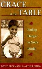 Grace at the Table: Ending Hunger in God's World-ExLibrary