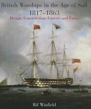 British Warships in the Age of Sail 1817-1863: Design, Construction, Careers & Fates by Rif Winfield (Hardback, 2014)