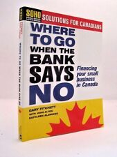 Where To Go When The Bank Says No by Gary Fitchett