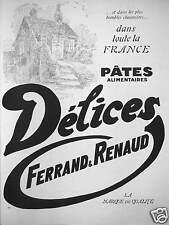 PUBLICITÉ LES PÂTES ALIMENTAIRES DÉLICES FERRAND & RENAUD - HUMBLES CHAUMIÈRES