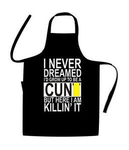 Never Dreamed C*** / RUDE / VERY FUNNY / NOVELTY / Chefs Apron / BIRTHDAY / XMAS