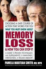 What You Must Know About Memory Loss & How You Can Stop It: A Guide to Proven