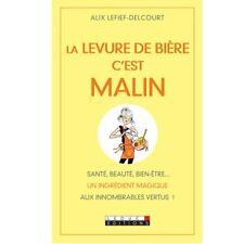 LA LEVURE DE BIERE, C'EST MALIN - ALIX LEFIEF-DELCOURT