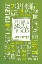 How to Beat the Biscuit Tin Blues by Gina Battye (2014, Paperback)