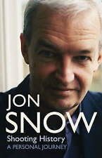 Shooting History: A Personal Journey by Jon Snow (Hardback, 2004)