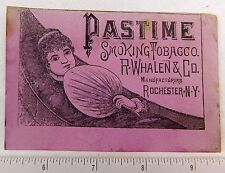 Early Engraved Pastime Smoking Tobacco, R. Whalen & Co Rochester, NY Card F55