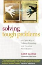 Solving Tough Problems : An Open Way of Talking, Listening, and Creating New...