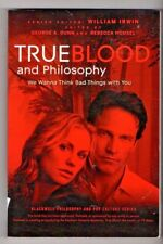 TRUE BLOOD and PHILOSOPHY ~ We Wanna Think Bad Things with You ~ GEORGE DUNN