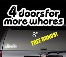 4 DOORS FOR MORE WHORES illest funny JDM Euro window bumper Vinyl Decal Sticker