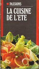 La Cuisine de l'été * Passions livre de recette entrée cocktails brunch grillade