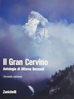 Alpinismo - Alfonso Bernardi - Il Gran Cervino - ed. 1982