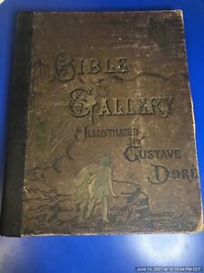 The Bible Gallery, Illustrated by Gustave Dore; With Memoir of Dore and Descri..