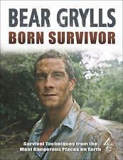 Born Survivor : Bear Grylls by Bear Grylls (Hardback, 2007)