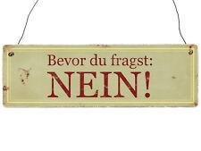 Shabby Vintage Holzschild Dekoschild BEVOR DU FRAGST: NEIN! Türschild Spruch