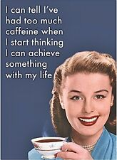 I Can Tell I've Had Too Much Caffeine steel funny fridge magnet  (hb)