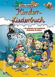 Peter Bursch's Kinder-Liederbuch: ...die schönsten und p... | Buch | Zustand gut