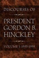 Discourses of President Gordon B. Hinckley by Gordon Bitner Hinckley (2005,...