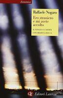ERO STRANIERO E MI AVETE ACCOLTO - NOGARO - Libro Nuovo in offerta!