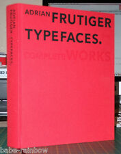 ADRIAN FRUTIGER - THE COMPLETE WORKS - A CATALOGUE RAISONNE - TYPOGRAPHY