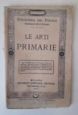 D27> Le arti primarie - Edoardo Sonzogno Editore anno 1877
