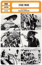 FICHE CINEMA : L'ILE NUE - Kaneto Shindo 1961 Naked Island/Hadaka no shima