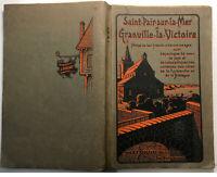 1912EO GRANVILLE SAINT PAIR SUR MER*TRES JOLI LIVRE ILLUSTRE* NORMANDIE BRETAGNE