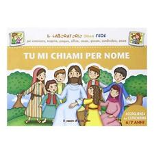 9788861245471 Tu mi chiami per nome. Accoglienza al catechismo 6/7 anni - Gruppo