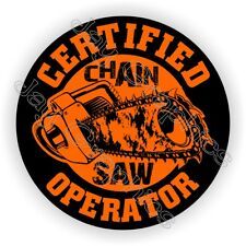 Certified Chainsaw Operator Funny Hard Hat Sticker Decal Label Helmet Chain Saw