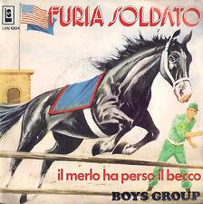 DISCO 45 GIRI   BOYS GROUP - FURIA SOLDATO // IL MERLO HA PERSO IL BECCO