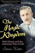 The Magic Kingdom:Walt Disney and the American Way of Life by Steven Watts -2001