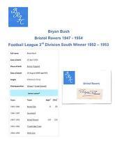 BRYAN Bush Bristol ROVER 1947-1954 rara mano originale firmato TAGLIO / CARD